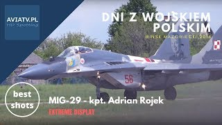 MIG-29 - kpt. Adrian Rojek - extreme display - 23 rd Air Base - Mińsk Mazowiecki