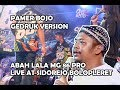 ABAH LALA   PAMER BOJO GEDRUK VERSION MG 86 PRO LIVE STAGE SIDOREJO BOLOPLERET