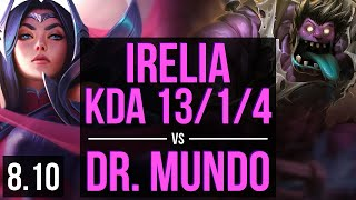 IRELIA vs DR. MUNDO (TOP) ~ KDA 13/1/4, Legendary ~ Korea Challenger ~ Patch 8.10