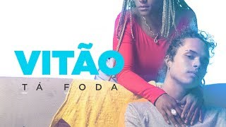 VITÃO - TÁ FODA