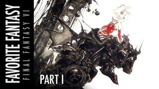 Favorite Fantasy - Final Fantasy VI - Part I