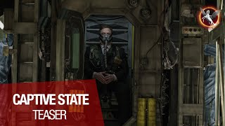 CAPTIVE STATE - Teaser