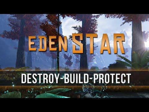 Eden Star - Destroy, Build, Protect!