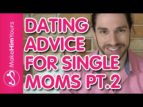 Dating Advice For Single Moms | How To Get A Second Date For Single Moms