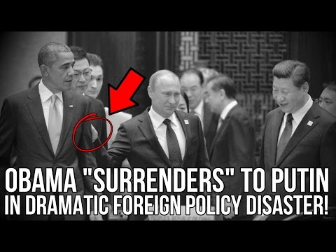"OBAMA ""SURRENDERS"" TO PUTIN IN DRAMATIC FOREIGN POLICY DISASTER"