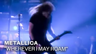 Watch Metallica Wherever I May Roam video