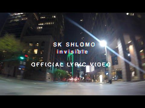 SK Shlomo - Invisible (Official Lyric Video)