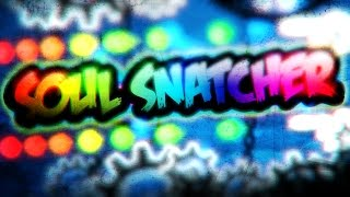 SOUL SNATCHER BY ME (MY BEST LEVEL) GEOMETRY DASH 2.1