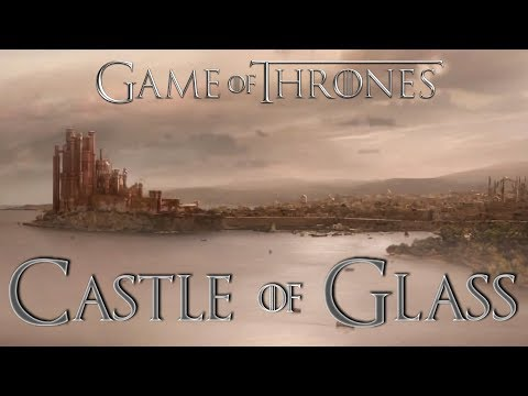Game Of Thrones - Castle Of Glass video