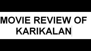 Karikalan - KARIKALAN - movie review by me