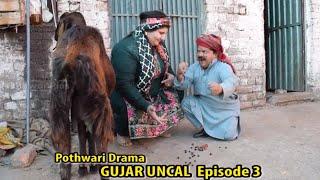 Gujjar Uncal | Shahzada Ghaffar | Best Comedy Drama 2018 Episode 3