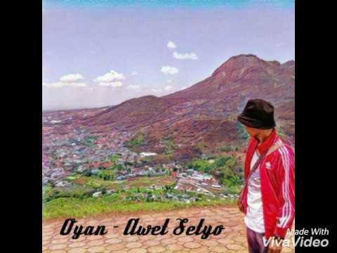 download lagu Oyan - Awet Setyo  Campur Sari gratis