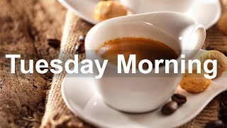 Tuesday Morning Jazz - Sweet Jazz and Bossa Nova Music for Great Day