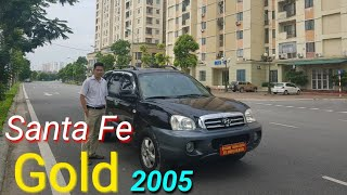 Santa Fe Gold 2005 | Sự tuyệt vời của chiếc xe đời chót (đã nhận cọc 20tr)