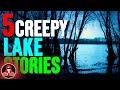 5 True CREEPY Lake Stories Darkness Prevails mp3
