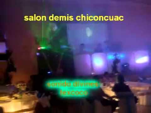 sonido divines texcoco  xv años en el salon demis de chinconcuac