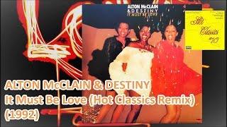 ALTON McCLAIN & DESTINY - It Must Be Love (Hot Classics Remix) (1992) Disco *Frank Wilson