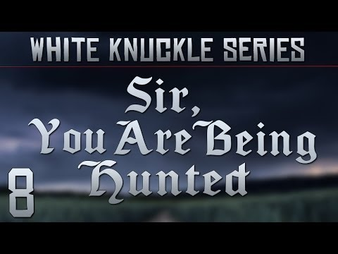 White Knuckle: Sir, You Are Being Hunted – Part 8 (Industrial Revolution)