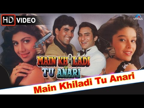 Main Khiladi Tu Anari HD Full  Song  Akshay Kumar, Saif Ali Khan