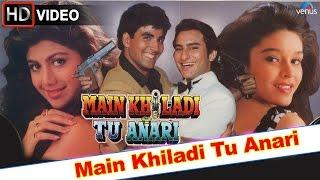Main Khiladi Tu Anari (HD) Full Video Song | Akshay Kumar, Saif Ali Khan |