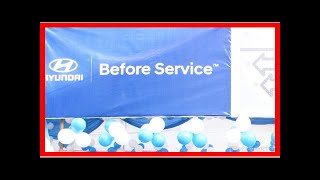 Hyundai sets up 'Before Service Camp' in India | k production channel