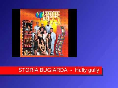 STORIA BUGIARDA – Hully gully