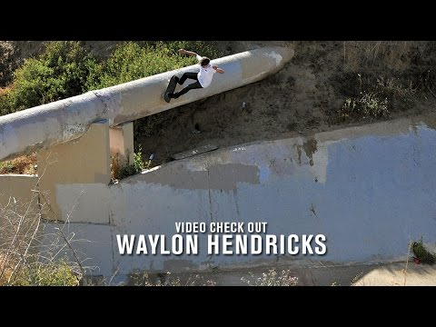 Video Check Out: Waylon Hendricks | TransWorld SKATEboarding