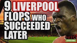 9 Liverpool Flops Who Subsequently Succeeded Elsewhere