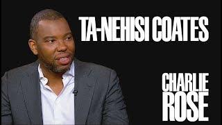 Ta-Nehisi Coates   Charlie Rose