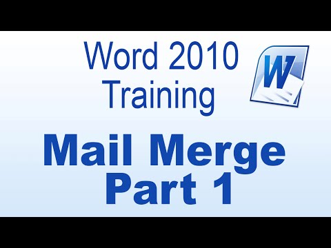 Mail Merge in Microsoft Office Word 2010 -- Part 1
