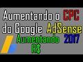 Como Aumentar o CPC do Google AdSense 2017