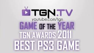  Game of the Year - 2011 - BEST PS3 GAME - TGN Awards - ft. Yong - WAY