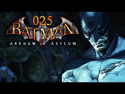 Let's Play Batman: Arkham Asylum #025 - Das Anti-Titan-Präparat [Full-HD] [Deutsch]