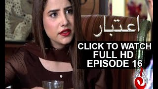 Aitebaar Episode 16