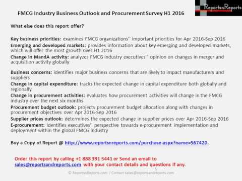 FMCG Industry Business Outlook and Procurement Survey H1 Market Research Report 2016