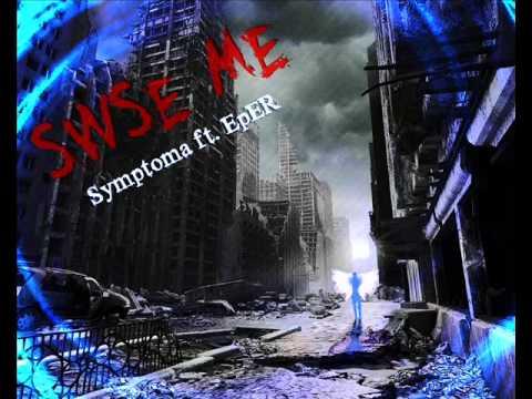 Symptoma - Swse me ft. EpER (2011)