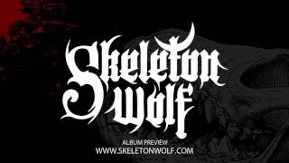 SKELETON WOLF - 2016 Album Preview