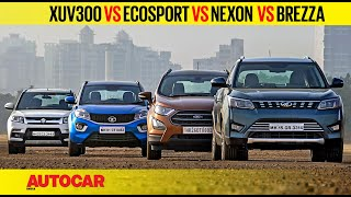 Mahindra XUV300 vs EcoSport vs Nexon vs Brezza | Comparison Test Review | Autocar India