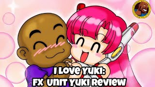 I love Yuki! FX Unit Yuki Review