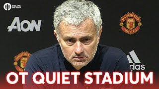 Jose Mourinho: Old Trafford A Quiet Stadium! Press Conference Man United 2-0 Huddersfield Town