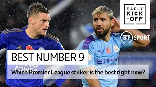 Who is the best number nine in the Premier League right now?