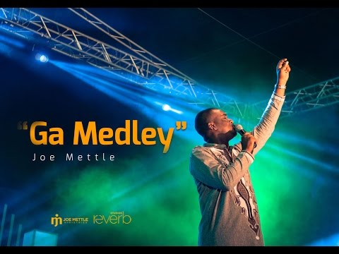 Ga Medley (JOE METTLE) Part 1