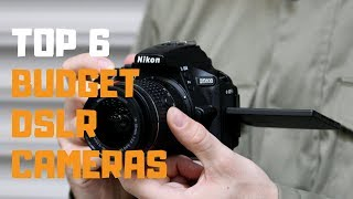 Best Budget DSLR Cameras in 2019 - Top 6 Budget DSLR Cameras Review
