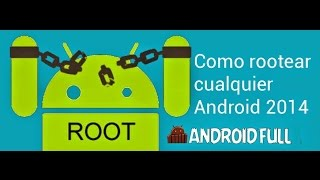 Como hacer Root a cualquier Android 4.X.X 2014