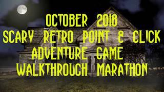 October 2018 - Scary Retro Point & Click Adventure Game Walkthrough Marathon - Intro - 2018-10-01
