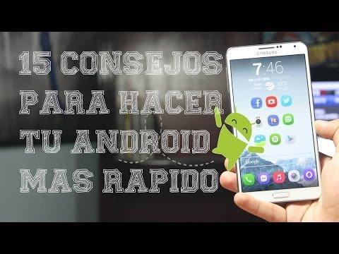15 Consejos para hacer tu teléfono Android 2 veces más rápido