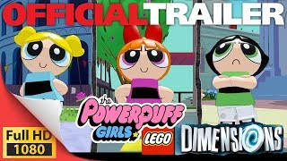 Powerpuff to the Rescue Latest LEGO Dimensions new trailer