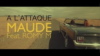 MAUDE - A l'attaque feat. ROMY M (Official Video)