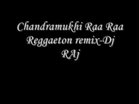 Chandramukhi Raa Raa Reggaemix-Dj Raj.wmv