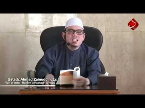 Pakaian Wanita Muslimah Dan Hijab (Fiqh Wanita) - Ustadz Ahmad Zainuddin, Lc